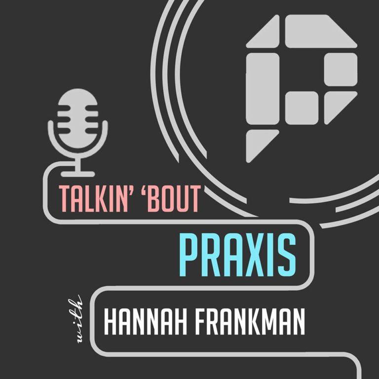 Talkin' 'Bout Praxis Episode 2: Luke Ruffing